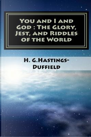 You and I and God by H. G. Hastings-duffield