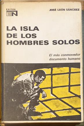 La isla de los hombres solos by José León Sánchez