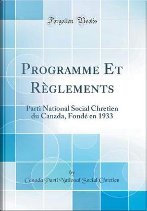 Programme Et Règlements by Canada Parti National Social Chretien