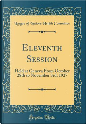 Eleventh Session by League Of Nations Health Committee