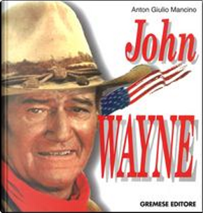 John Wayne by Anton Giulio Mancino