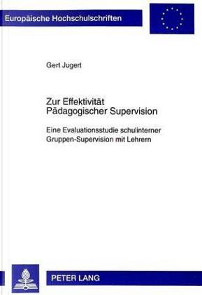 Zur Effektivität Pädagogischer Supervision by Gert Jugert