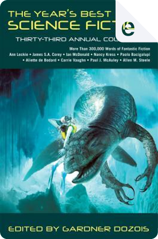 The Year's Best Science Fiction: Thirty-Third Annual Collection by Eleanor Arnason, Geoff Ryman, Paul McAuley