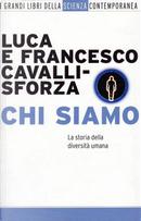 Chi siamo by Francesco Cavalli-Sforza, Luigi L. Cavalli-Sforza