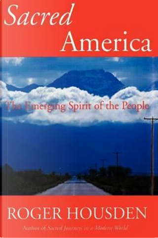 Sacred America by Roger Housden