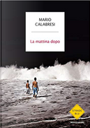 La mattina dopo by Mario Calabresi