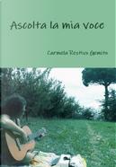 Ascolta la mia voce by Carmela Restivo Gemito