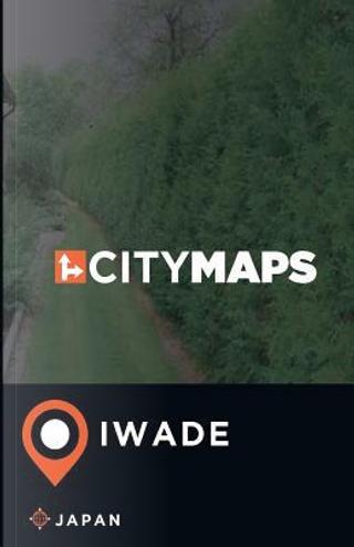 City Maps Iwade, Japan by James Mcfee