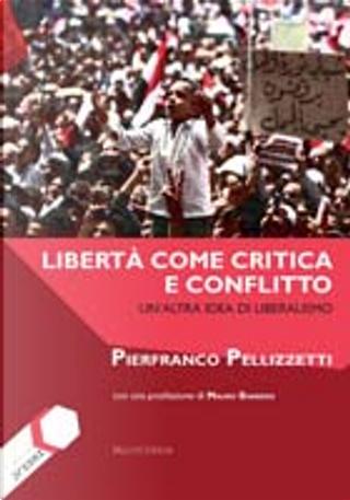 Libertà come critica e conflitto by Pierfranco Pellizzetti
