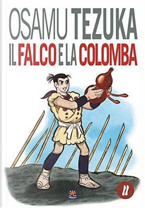 Il Falco e la Colomba vol. 2 by Tezuka Osamu