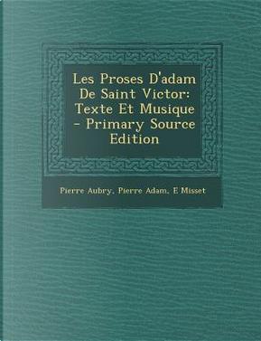 Les Proses D'Adam de Saint Victor by Pierre Aubry