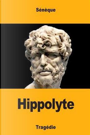 Hippolyte by Sénèque