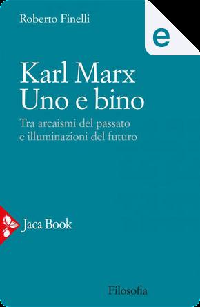 Karl Marx, uno e bino by Roberto Finelli