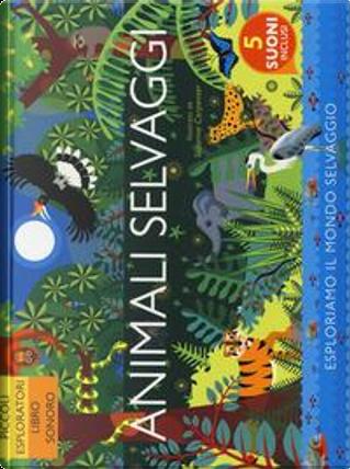 Animali selvaggi. Ediz. a colori by Anne Rooney
