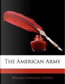 The American Army by William Harding Carter