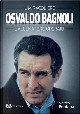 Osvaldo Bagnoli by Matteo Fontana