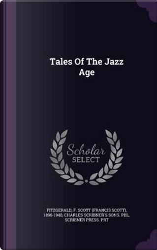 Tales of the Jazz Age by Scribner Press Prt