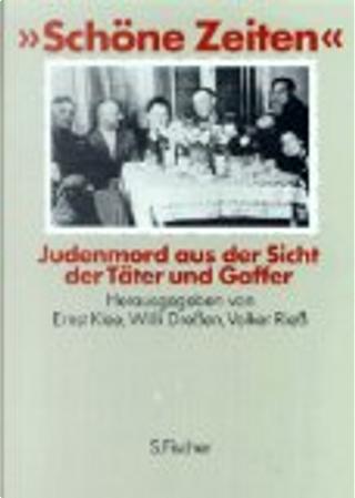 """""""Schöne Zeiten"""" by Ernst Klee"""