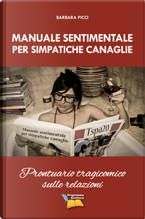 Manuale sentimentale per simpatiche canaglie by Barbara Picci