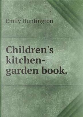 Children's Kitchen-Garden Book by Emily Huntington