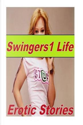 Swingers1 Life Erotic Stories by Torri Tumbles