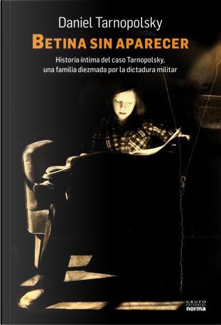Betina Sin Aparecer by Daniel Tarnopolsky