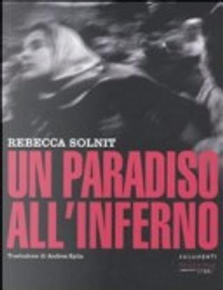 Un paradiso all'inferno by Rebecca Solnit