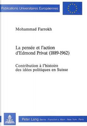 La Pensee et l'Action d'Edmond Privat (1889-1962) by Farrokh Mohammad
