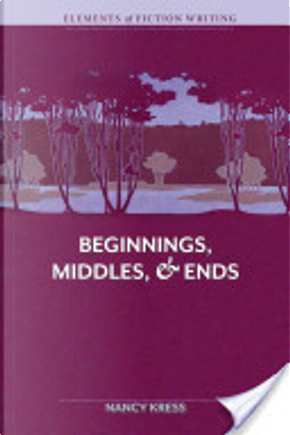 Beginnings, Middles, and Ends by Nancy Kress