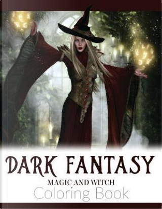 Dark Fantasy Magic and Witch Coloring Book by Russ Focus