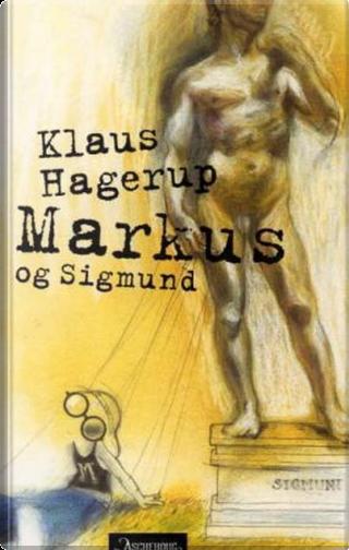 Markus og Sigmund by Klaus Hagerup