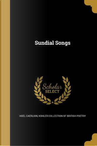SUNDIAL SONGS by Hoel Caerlion