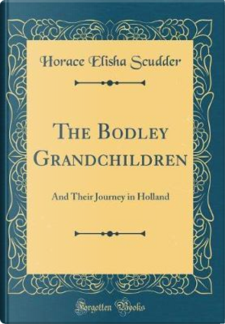 The Bodley Grandchildren by Horace Elisha Scudder