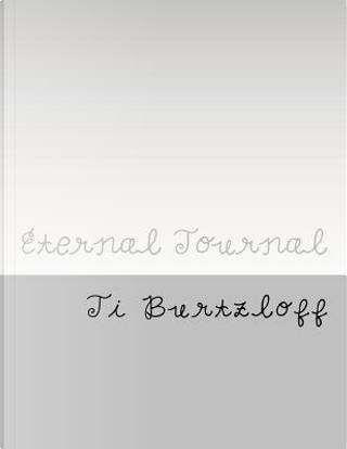 Eternal Journal by Ti Burtzloff