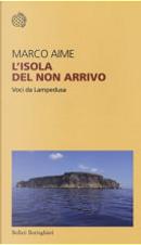 L'isola del non arrivo by Marco Aime