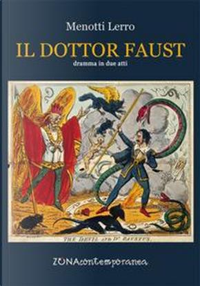 Il dottor Faust. Dramma in due atti by Lerro Menotti