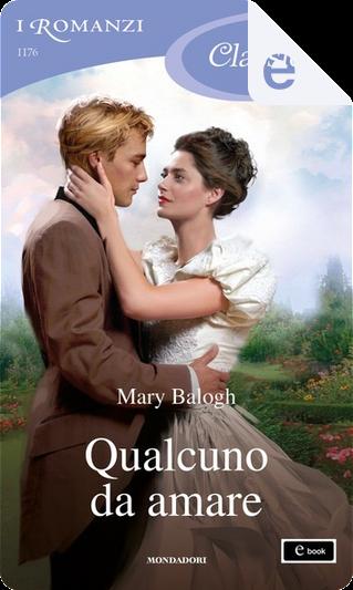 Qualcuno da amare (I Romanzi Classic) by Mary Balogh
