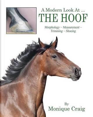 A Modern Look at ... the Hoof by Monique Craig