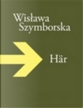 Här by Wislawa Szymborska