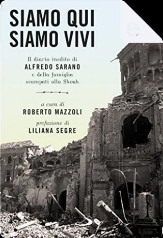 Siamo qui, siamo vivi by Alfredo Sarano