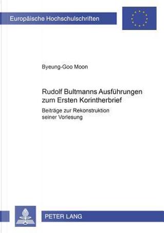 Rudolf Bultmanns Ausführungen zum Ersten Korintherbrief by Byeung-Goo Moon