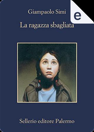La ragazza sbagliata by Giampaolo Simi