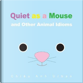 Quiet As a Mouse by Chiêu Anh Urban