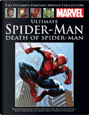 Ultimate Spider-Man: The Death of Spider-Man by Brian Michael Bendis