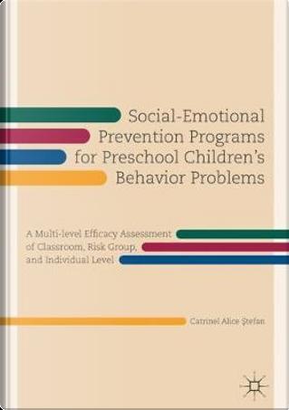 Social-Emotional Prevention Programs for Preschool Children's Behavior Problems by Catrinel Alice Stefan