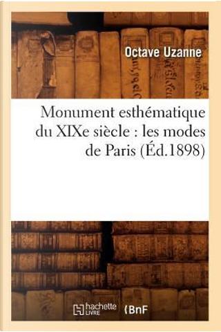 Monument Esthematique du Xixe Siecle by Uzanne O