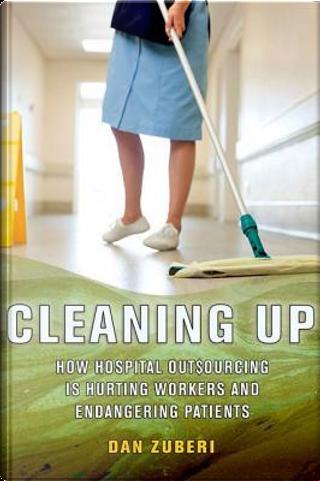 Cleaning Up by Dan Zuberi