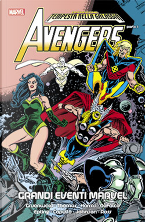Avengers: Operazione tempesta nella galassia vol. 1 by Bob Harras, Dann Thomas, Gerard Jones, Mark Gruenwald, Roy Thomas, Tom DeFalco