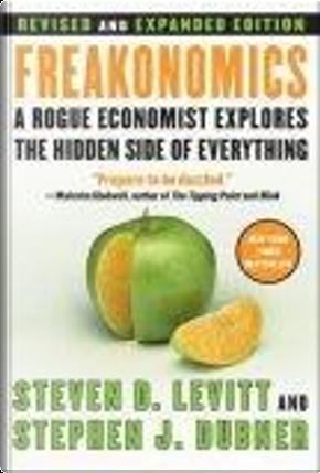 Freakonomics [Revised and Expanded] by Stephen J. Dubner, Steven D. Levitt