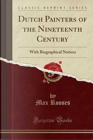 Dutch Painters of the Nineteenth Century by Max Rooses